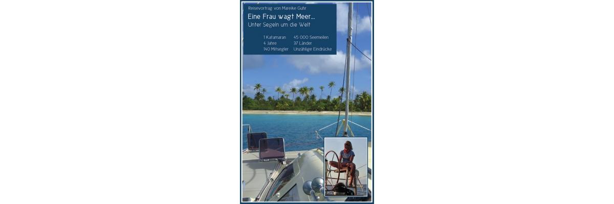 Mareike Guhr - Eine Frau wagt Meer - Unter Segeln um die Welt - Mareike Guhr - Eine Frau wagt Meer - Unter Segeln um die Welt