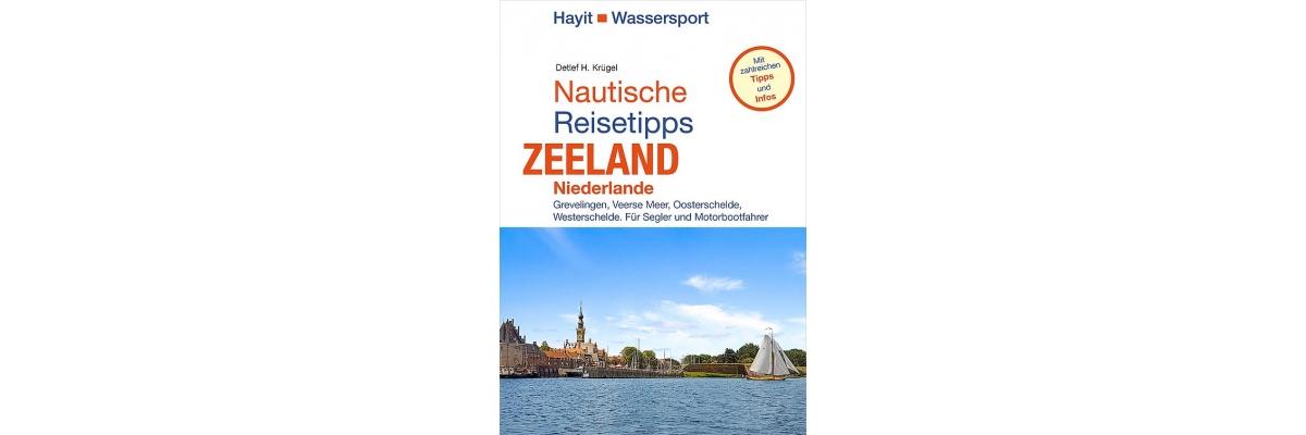 Nautische Reisetipps Zeeland von Detlef H. Krügel - Nautische Reisetipps Zeeland von Detlef H. Krügel